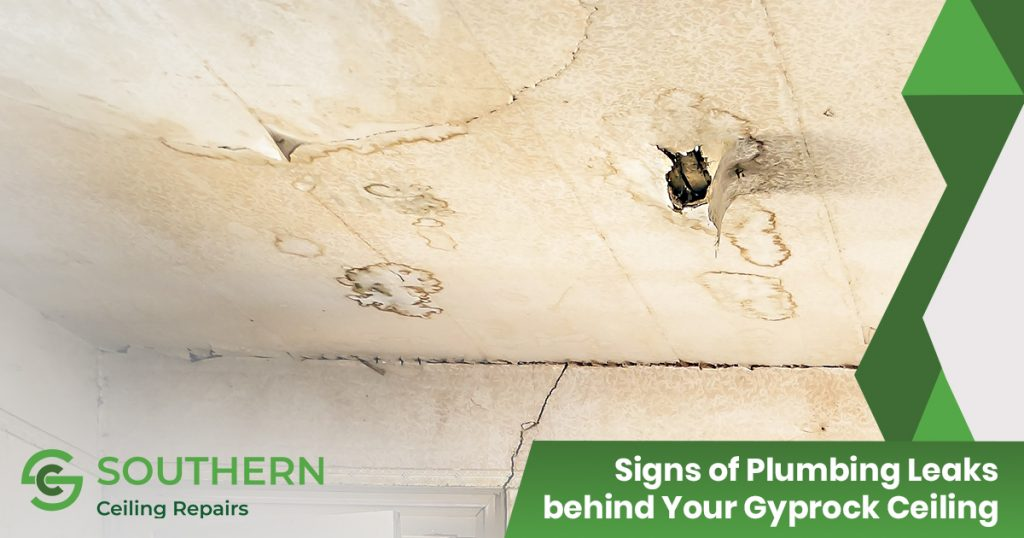 Signs of Plumbing Leaks behind Your Gyprock Ceiling